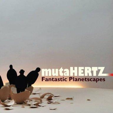 mutaHERTZ   Fantastic Planetscapes   01 Cosmose