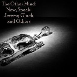 The Other Mind: Now Speak!